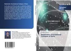 Bookcover of Relativistic Gravitational Collapse of Satrs