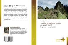 """Capa do livro de Trilogía """"Teología del cambio de época"""" (Vol.II)"""