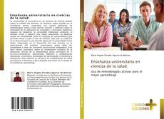 Bookcover of Enseñanza universitaria en ciencias de la salud: