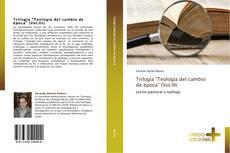 """Capa do livro de Trilogía """"Teología del cambio de época"""" (Vol.III)"""