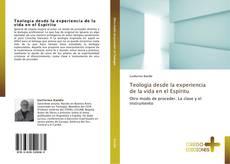 Bookcover of Teología desde la experiencia de la vida en el Espíritu