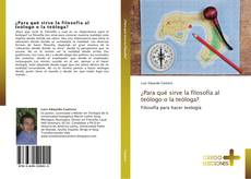 Bookcover of ¿Para qué sirve la filosofía al teólogo o la teóloga?