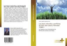Portada del libro de Las leyes naturales y perfectas de Dios dan salud y felicidad  TOMO I