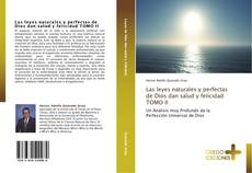 Portada del libro de Las leyes naturales y perfectas de Dios dan salud y felicidad  TOMO II