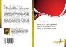 Bookcover of Testimonio y Martirio en el Magisterio de Juan Pablo II