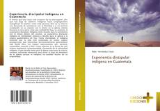 Bookcover of Experiencia discipular indígena en Guatemala