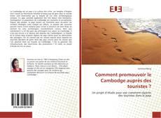 Bookcover of Comment promouvoir le Cambodge auprès des touristes ?