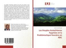 Les Peuples Autochtones Pygmées et la Problèmatique foncière en RDC的封面