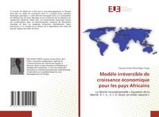 Couverture de Modele ireversible de croissance economique pour les pays Africains