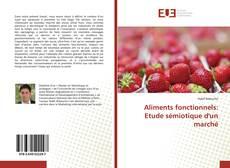 Bookcover of Aliments fonctionnels: Etude sémiotique d'un marché