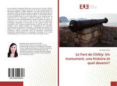 Buchcover von Le Fort de Chîkly: Un monument, une histoire et quel devenir?