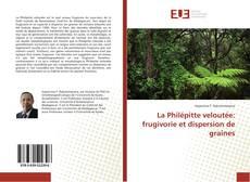 Обложка La Philépitte veloutée: frugivorie et dispersion de graines