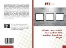 Borítókép a  Réflexion autour de la construction de la vocation des artistes Belges - hoz