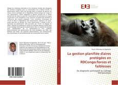 Copertina di La gestion planifiée d'aires protégées en RDCongo:forces et faiblesses