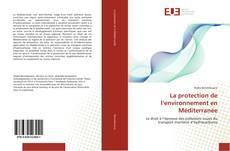 Couverture de La protection de l'environnement en Méditerranée