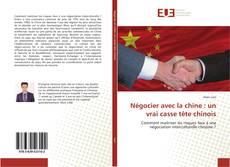 Bookcover of Négocier avec la chine : un vrai casse tête chinois