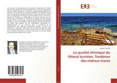 La qualité chimique du littoral tunisien, Tendance des métaux traces的封面