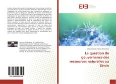 Bookcover of La question de gouvernance des ressources naturelles au Bénin