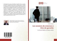 Couverture de Les cessions de créances à titre de garantie