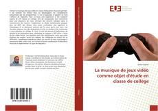 Bookcover of La musique de jeux vidéo comme objet d'étude en classe de collège