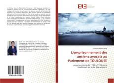 Bookcover of L'emprisonnement des anciens avocats au Parlement de TOULOUSE