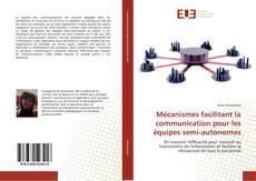 Обложка Mécanismes facilitant la communication pour les équipes semi-autonomes