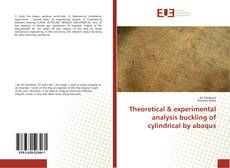 Bookcover of Theoretical & experimental analysis buckling of cylindrical by abaqus