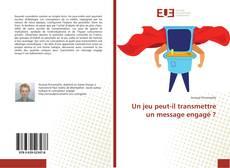 Bookcover of Un jeu peut-il transmettre un message engagé ?