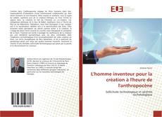 Buchcover von L'homme inventeur pour la création à l'heure de l'anthropocène