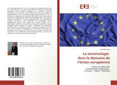 Bookcover of La terminologie dans le domaine de l'Union européenne