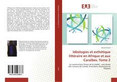 Couverture de Idéologies et esthétique littéraire en Afrique et aux Caraïbes, Tome 2