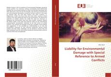 Bookcover of Liability for Environmental Damage with Special Reference to Armed Conflicts