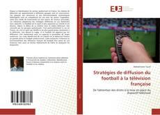 Обложка Stratégies de diffusion du football à la télévision française
