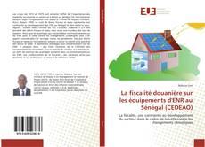 Portada del libro de La fiscalité douanière sur les équipements d'ENR au Sénégal (CEDEAO)