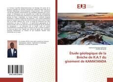 Bookcover of Étude géologique de la Brèche de R.A.T du gisement de KAMATANDA
