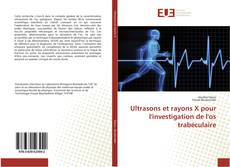 Couverture de Ultrasons et rayons X pour l'investigation de l'os trabéculaire
