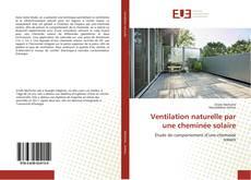 Bookcover of Ventilation naturelle par une cheminée solaire