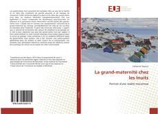 Couverture de La grand-maternité chez les Inuits