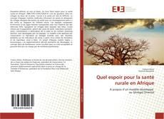 Bookcover of Quel espoir pour la santé rurale en Afrique