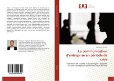 Borítókép a  La communication d'entreprise en période de crise - hoz