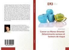 Borítókép a  Cancer au Maroc Oriental: Déterminants sociaux et facteurs de risque - hoz