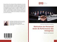 Motivation du Personnel levier de Performance des Entreprises kitap kapağı