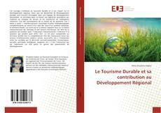 Bookcover of Le Tourisme Durable et sa contribution au Développement Régional