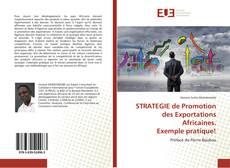 Couverture de STRATEGIE de Promotion des Exportations Africaines. Exemple pratique!
