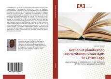 Couverture de Gestion et planification des territoires ruraux dans le Centre-Togo