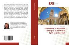 Bookcover of Patrimoine et Tourisme Synergies et conflits à Split et Dubrovnik
