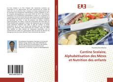 Bookcover of Cantine Scolaire, Alphabétisation des Mères et Nutrition des enfants