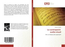 Bookcover of Le contrepoint audio-visuel