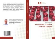 Couverture de Probabilités : Cours et exercices corrigés