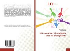 Bookcover of Les croyances et pratiques chez les enseignants